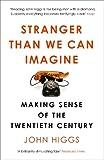Stranger than we can imagine : making sense of the twentieth century / John Higgs