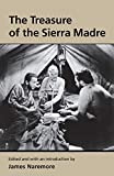 The treasure of the Sierra Madre / [screenplay by John Huston from the novel by B. Traven] ; edited with an introduction by James Naremore