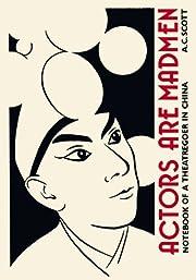 Actors Are Madmen: Notebook of a Theatregoer…