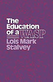 The Education of a WASP (Wisconsin Studies…