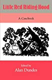 Little Red Riding Hood : a casebook / edited by Alan Dundes