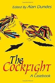 The Cockfight: A Casebook de Alan Dundes