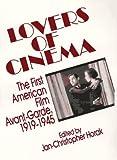Lovers of cinema : the first American film avant-garde, 1919-1945 / edited by Jan-Christopher Horak