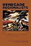 Renegade regionalists : the modern independence of Grant Wood, Thomas Hart Benton, and John Steuart Curry / James M. Dennis