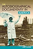Image for The Autobiographical Documentary in America (Wisconsin Studies in Autobiography)