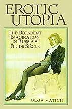 Erotic Utopia: The Decadent Imagination in…