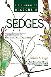 Field Guide to Wisconsin Sedges: An…