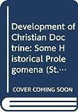 Development of Christian doctrine : some historical prolegomena / by Jaroslav Pelikan