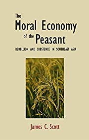 The Moral Economy of the Peasant: Rebellion…