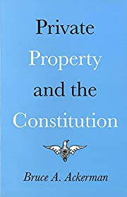 Private Property and the Constitution –…