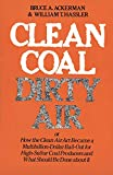 Clean coal/dirty air ; or how the Clean air act became a multibillion-dollar bail-out for high-sulfur coal producers and what should be done about it / Bruce A. Ackerman and William T. Hassler