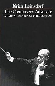 The Composer's Advocate: A Radical…