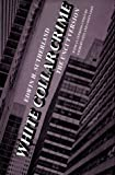 White collar crime : the uncut version / Edwin H. Sutherland ; with and introduction by Gilbert Geis and Colin Goff