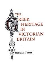 The Greek Heritage in Victorian Britain –…