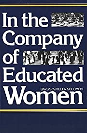 In the Company of Educated Women: A History…