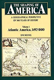 The Shaping of America: A Geographical…