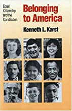 Belonging to America by Kenneth L. Karst