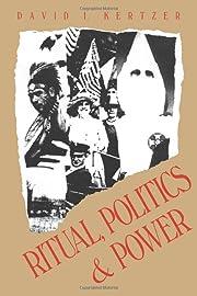 Ritual, Politics, and Power por David I.…
