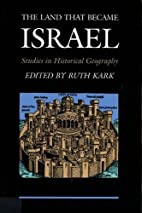 The Land That Became Israel: Studies in…