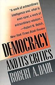 Democracy and Its Critics by Professor…