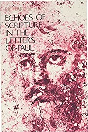 Echoes of Scripture in the Letters of Paul…