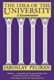 Idea of the University : Reexamination / Jaroslav Pelikan