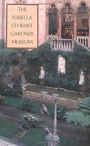 The Isabella Stewart Gardner Museum: A…