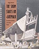 The show starts on the sidewalk : an architectural history of the movie theatre, starring S. Charles Lee / Maggie Valentine