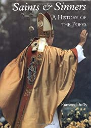 Saints and sinners : a history of the Popes…