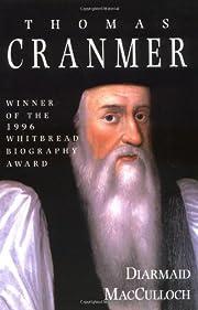 Thomas Cranmer: A Life av Diarmaid…