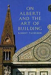 On Alberti and the Art of Building de Robert…