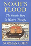Noah's flood : the Genesis story in Western thought