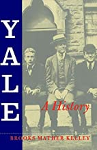 Yale: A History by Brooks Mather Kelley