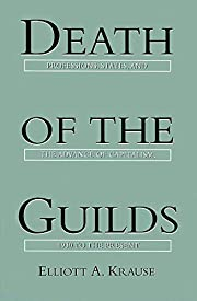 Death of the Guilds: Professions, States,…