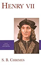 Henry VII by S. B. Chrimes