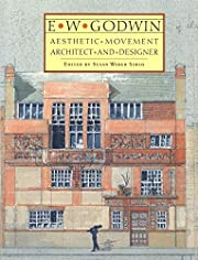 E. W. Godwin: Aesthetic Movement Architect…