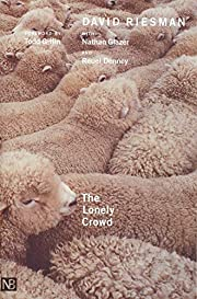 The Lonely Crowd, Revised edition: A Study…