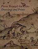 Pieter Bruegel the Elder : drawings and prints / edited by Nadine M. Orenstein ; with contributions by Nadine M. Orenstein ... [et al.]
