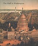 The Mall in Washington, 1791-1991 / edited by Richard Longstreth