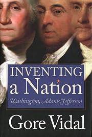 Inventing a nation : Washington, Adams,…