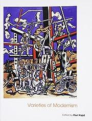 Varieties of Modernism (Art of the Twentieth…