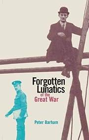 Forgotten Lunatics of the Great War por…