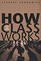How Class Works: Power and Social Movement…