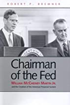 Chairman of the Fed: William McChesney…