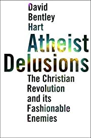 Atheist delusions : the Christian revolution…