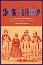 Singing for Freedom: The Hutchinson Family…