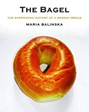 The Bagel: The Surprising History of a…