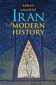 Iran: A Modern History de Abbas Amanat