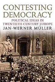 Contesting democracy : political ideas in…