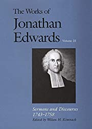 Sermons and Discourses, 1743-1758 (The Works…